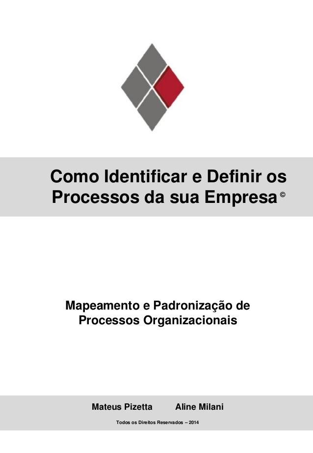 Mapeamento e Padronização de Processos Organizacionais Como Identificar e Definir os Processos da sua Empresa© Mateus Pize...