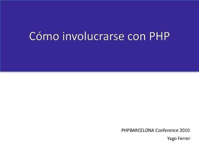 PHPBARCELONA Conference 2010 Yago Ferrer