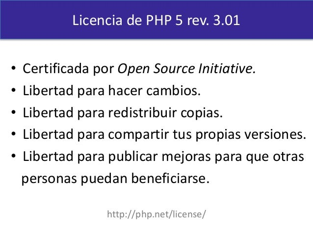 • Certificada por Open Source Initiative. • Libertad para hacer cambios. • Libertad para redistribuir copias. • Libertad p...