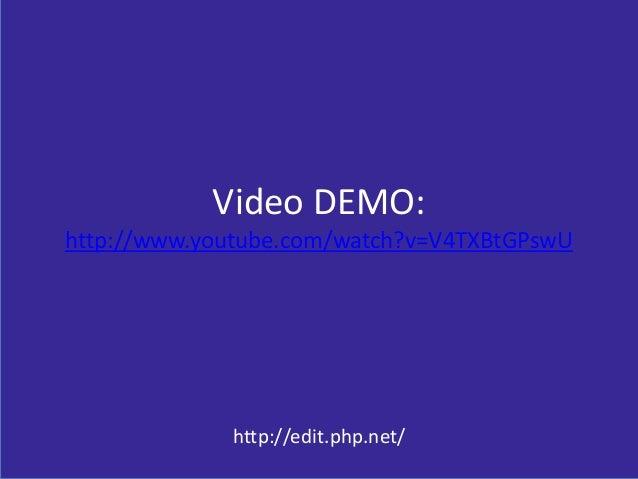 Video DEMO: http://www.youtube.com/watch?v=V4TXBtGPswU http://edit.php.net/