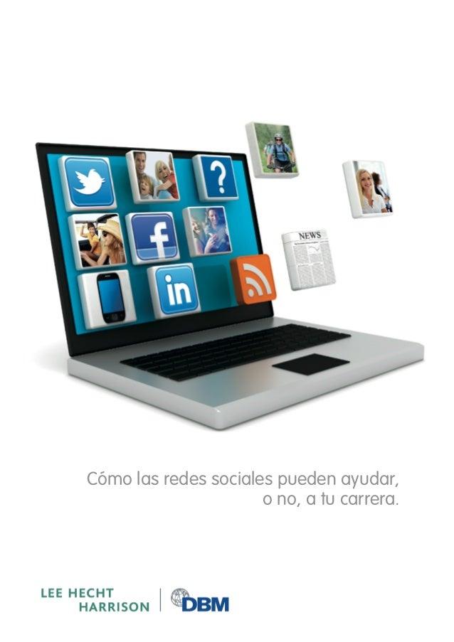 Cómo las redes sociales pueden ayudar,                          o no, a tu carrera.!