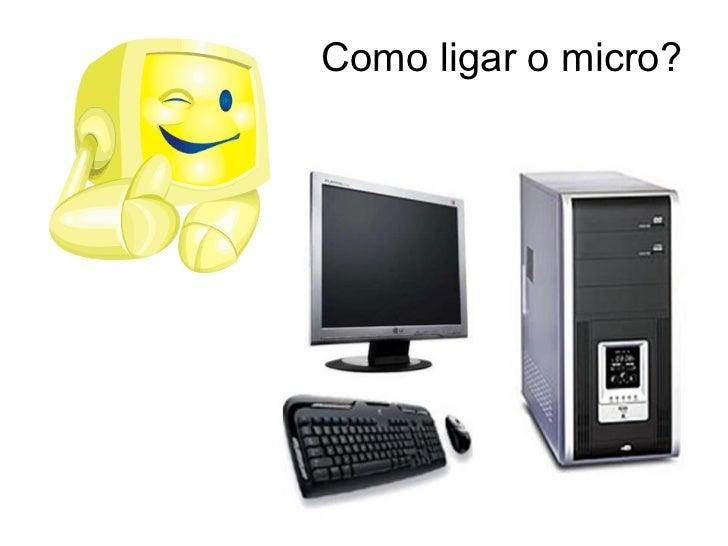 Como ligar o micro?