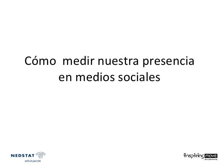 Cómo  medir nuestra presencia en medios sociales