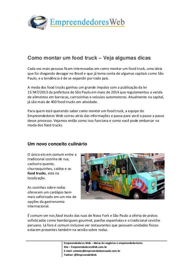 Como montar um food truck – Veja algumas dicas  Cada vez mais pessoas ficam interessadas em como montar um food truck, uma...