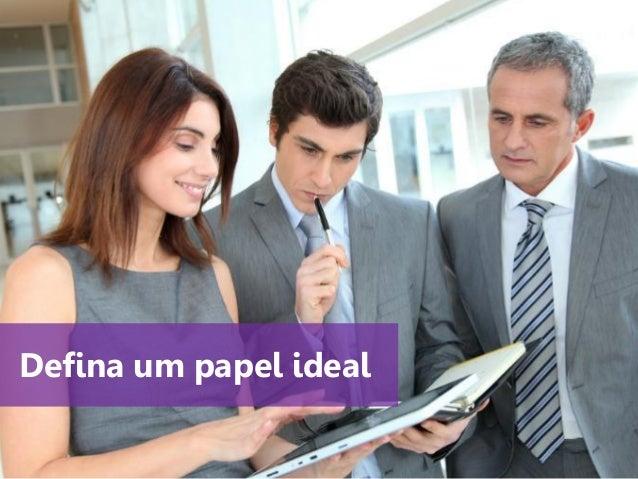 www.agendor.com.br Defina um papel ideal
