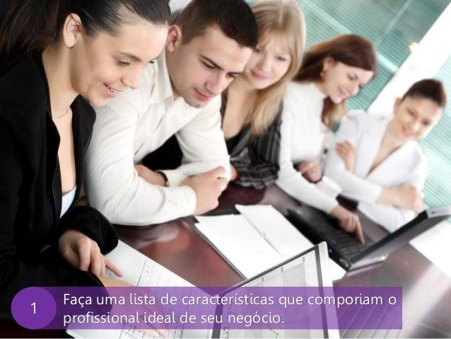 www.agendor.com.br Faça uma lista de características que comporiam o profissional ideal de seu negócio. 1