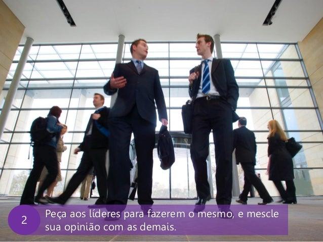 www.agendor.com.br Peça aos líderes para fazerem o mesmo, e mescle sua opinião com as demais. 2