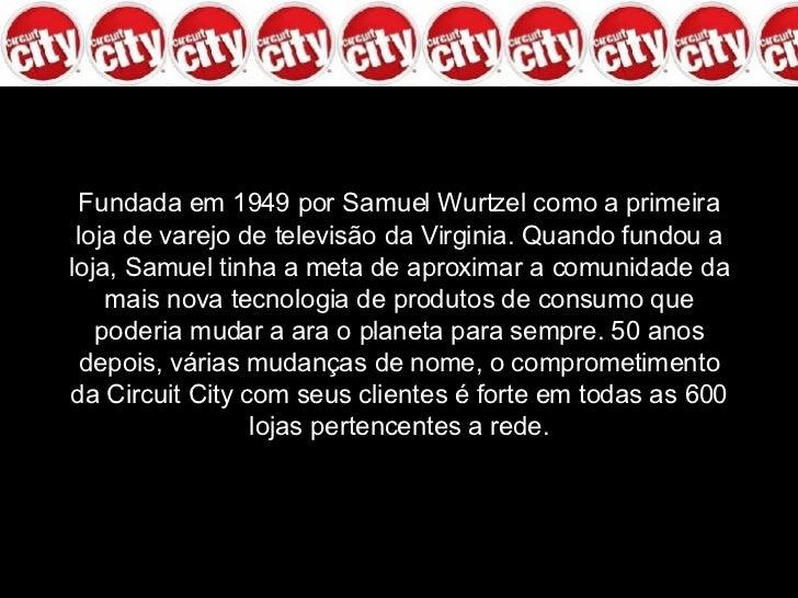 Fundada em 1949 por Samuel Wurtzel como a primeira loja de varejo de televisão da Virginia. Quando fundou a loja, Samuel t...
