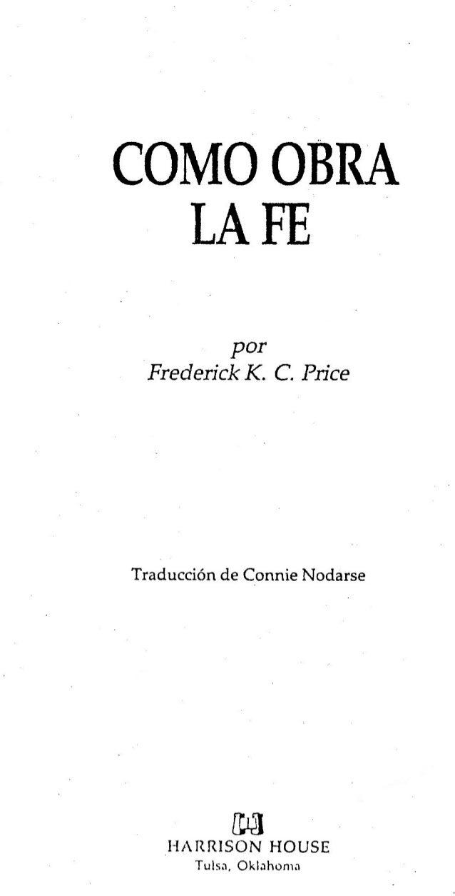 Como Obra la Fe - Frederick K. C. Price