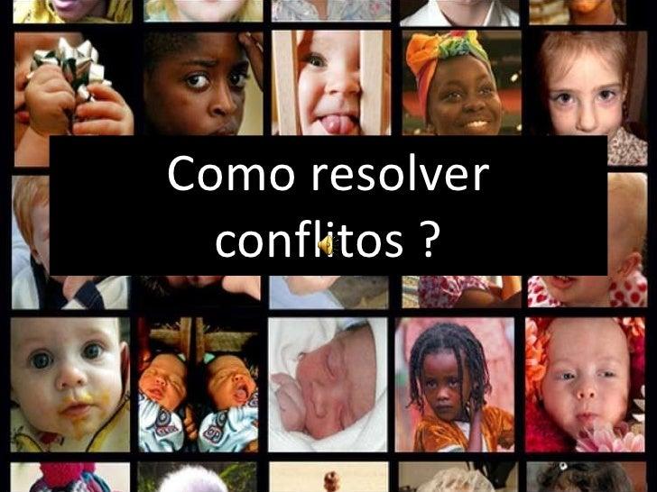 Como resolver conflitos ?
