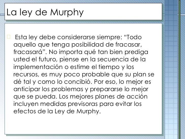 """La ley de Murphy   <ul><li>Esta ley debe considerarse siempre: """"Todo aquello que tenga posibilidad de fracasar, fracasará""""..."""