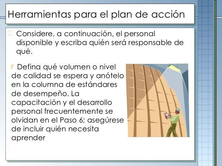 Herramientas para el plan de acción <ul><li>Considere, a continuación, el personal disponible y escriba quién será respons...