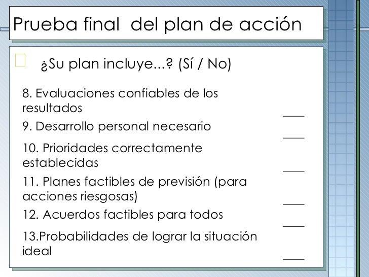 Prueba final  del plan de acción <ul><li>¿Su plan incluye...? (Sí / No) </li></ul>8. Evaluaciones confiables de los result...