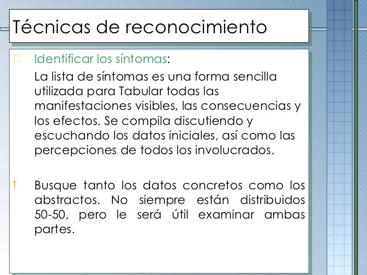 Técnicas de reconocimiento <ul><li>Identificar los síntomas :  </li></ul><ul><li>La lista de síntomas es una forma sencill...