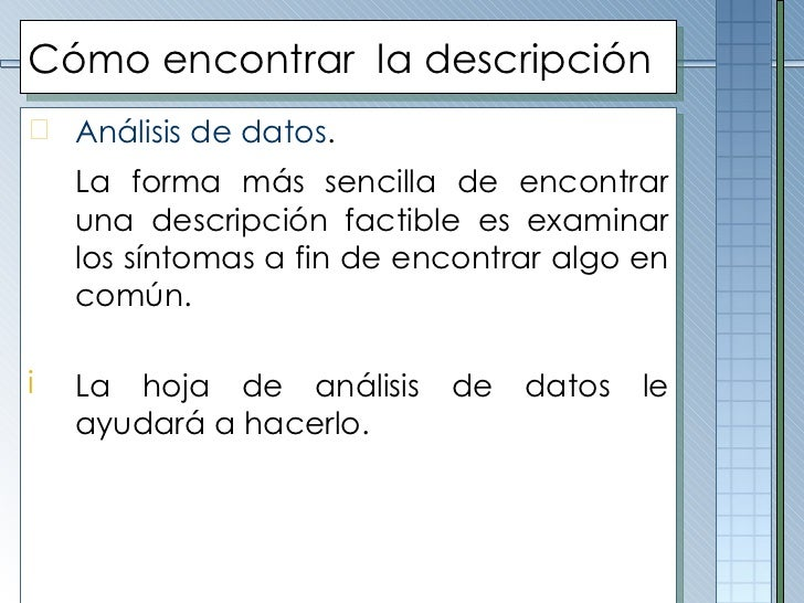 Cómo encontrar  la descripción <ul><li>Análisis de datos . </li></ul><ul><li>La forma más sencilla de encontrar una descri...