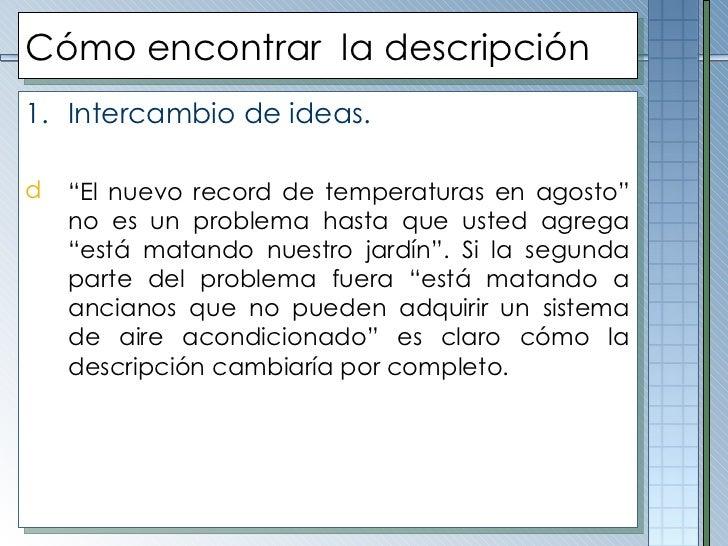 """Cómo encontrar  la descripción <ul><li>Intercambio de ideas. </li></ul><ul><li>"""" El nuevo record de temperaturas en agosto..."""