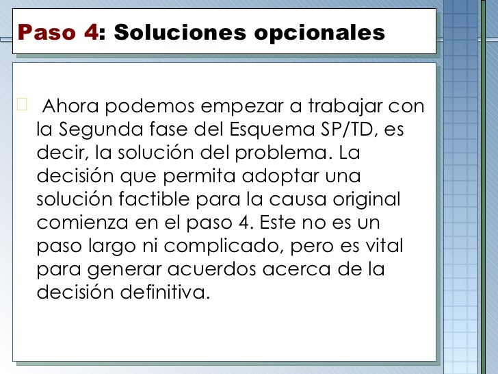 Paso  4 :  Soluciones opcionales <ul><li>Ahora podemos empezar a trabajar con la Segunda fase del Esquema SP/TD, es decir,...