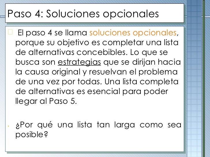 Paso  4 :  Soluciones opcionales <ul><li>El paso 4 se llama  soluciones opcionales , porque su objetivo es completar una l...
