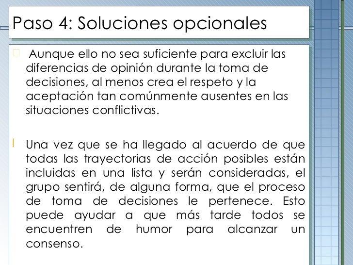 Paso  4 :  Soluciones opcionales <ul><li>Aunque ello no sea suficiente para excluir las diferencias de opinión durante la ...