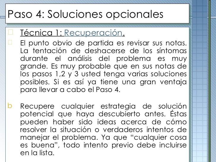Paso  4 :  Soluciones opcionales <ul><li>Técnica 1:  Recuperación . </li></ul><ul><li>El punto obvio de partida es revisar...