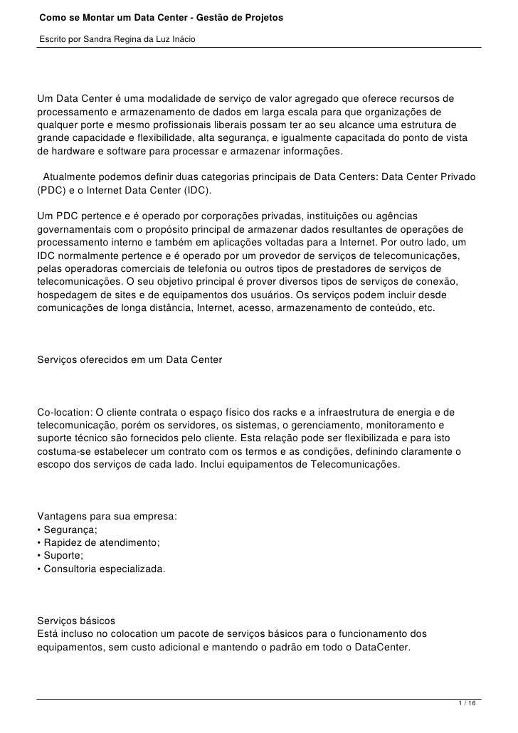 Como se Montar um Data Center - Gestão de ProjetosEscrito por Sandra Regina da Luz InácioUm Data Center é uma modalidade d...