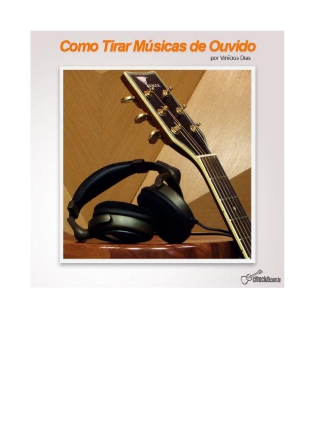 COMOTIRARMÚSICASDEOUVIDO Transcrever uma música, ou um solo de qualquer instrumento não é uma tarefa fácil. Para serem tra...