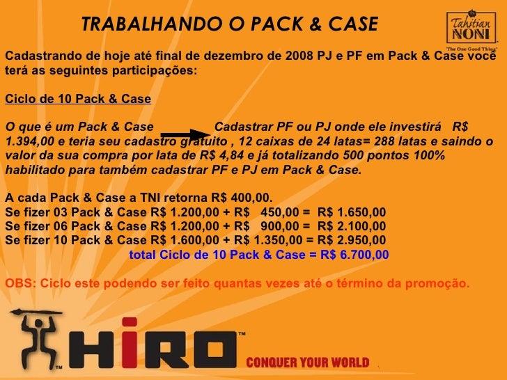 Cadastrando de hoje até final de dezembro de 2008 PJ e PF em Pack & Case você terá as seguintes participações: Ciclo de 10...