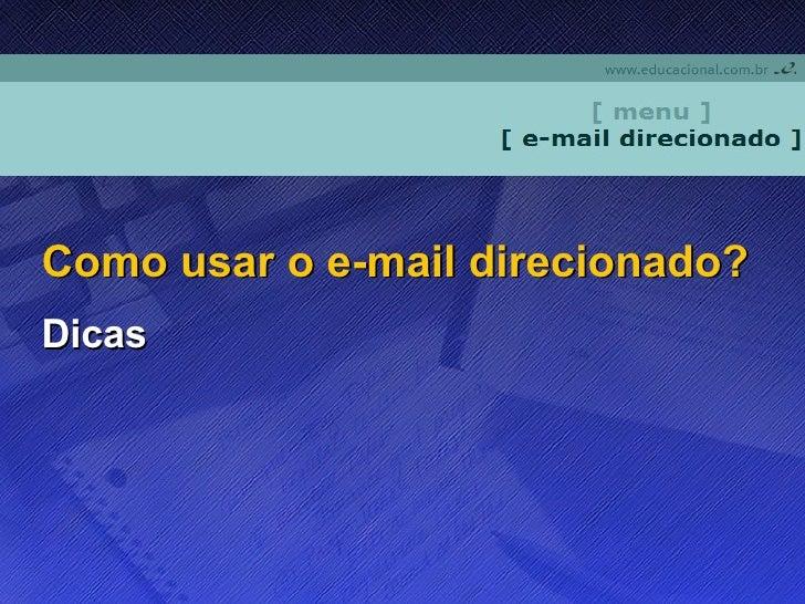 Como usar o e-mail direcionado? Dicas