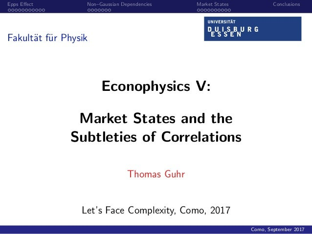 Epps Effect Non–Gaussian Dependencies Market States Conclusions Fakult¨at f¨ur Physik Econophysics V: Market States and the...