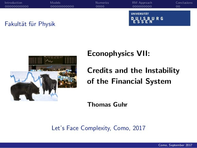 Introduction Models Numerics RM Approach Conclusions Fakult¨at f¨ur Physik Econophysics VII: Credits and the Instability o...