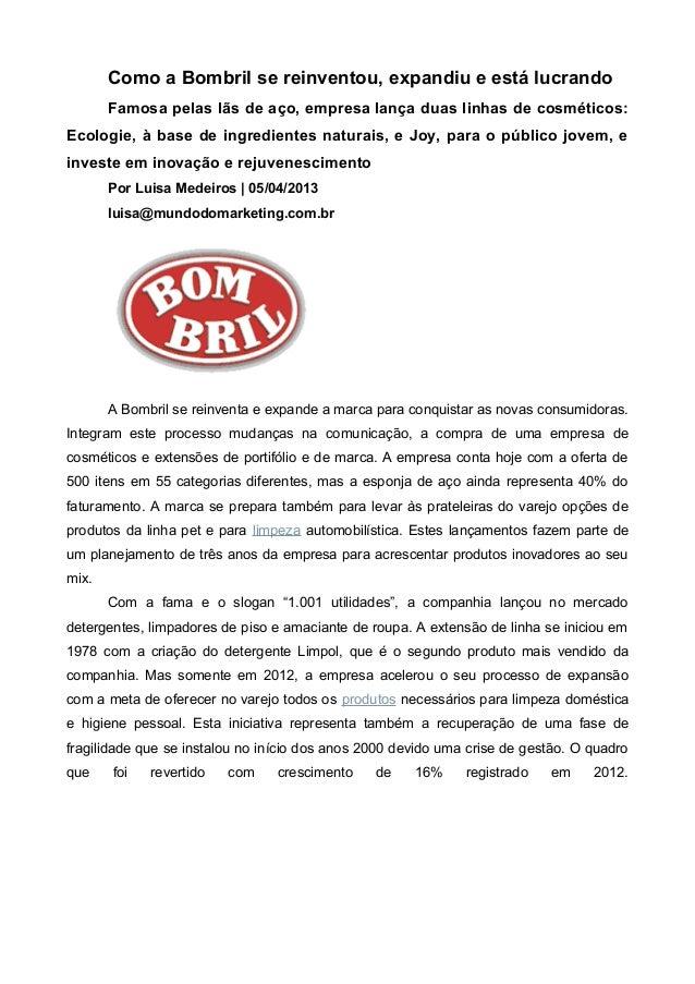 Como a Bombril se reinventou, expandiu e está lucrando       Famosa pelas lãs de aço, empresa lança duas linhas de cosméti...