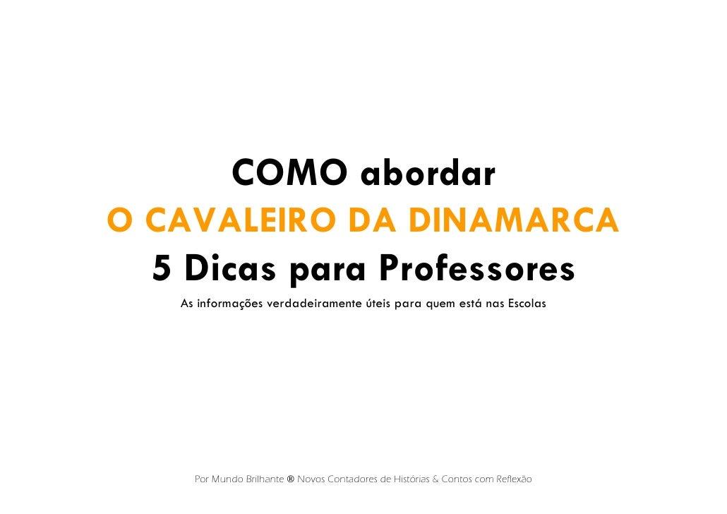 COMO abordarO CAVALEIRO DA DINAMARCA  5 Dicas para Professores   As informações verdadeiramente úteis para quem está nas E...