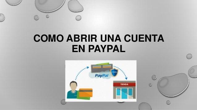 COMO ABRIR UNA CUENTA EN PAYPAL PROYECTOSDESDECASA.COM