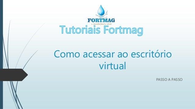 Como acessar ao escritório virtual PASSO A PASSO