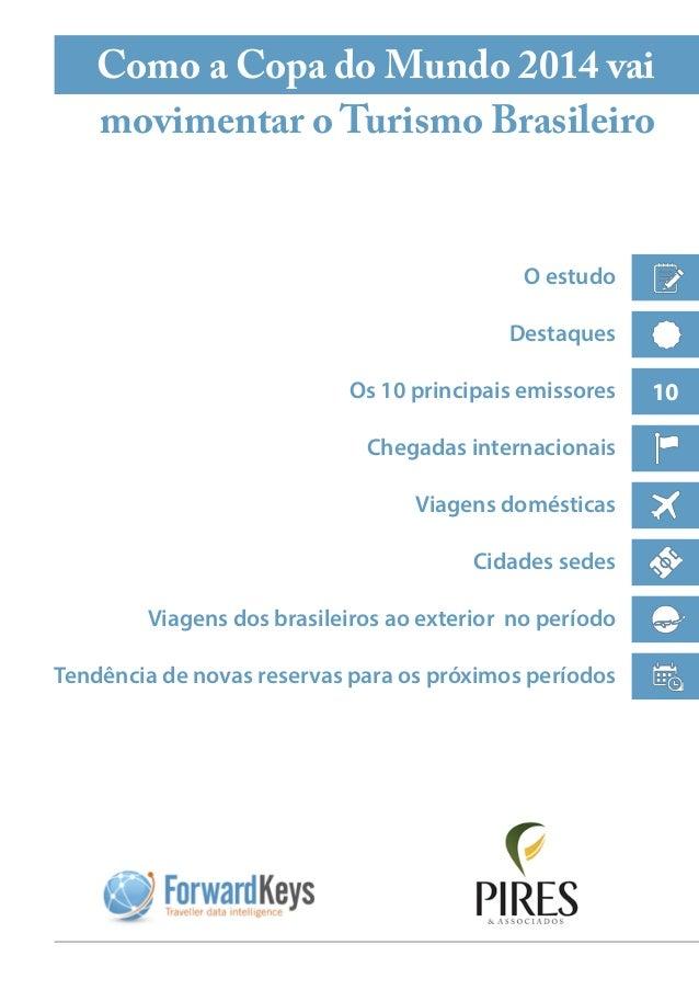O estudo Destaques Chegadas internacionais Viagens domésticas Cidades sedes Viagens dos brasileiros ao exterior no período...