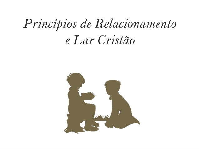 Princípios de Relacionamento e Lar Cristão
