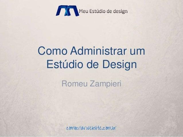 Como Administrar um Estúdio de Design Romeu Zampieri
