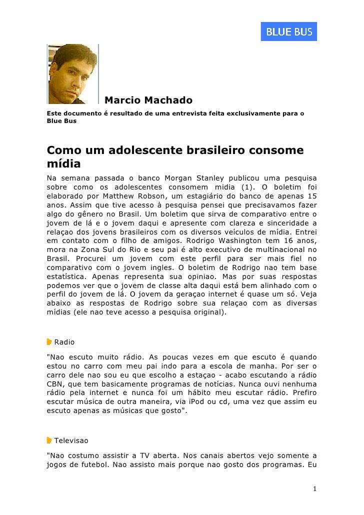 Marcio Machado Este documento é resultado de uma entrevista feita exclusivamente para o Blue Bus    ...