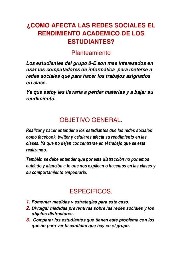 ¿COMO AFECTA LAS REDES SOCIALES EL RENDIMIENTO ACADEMICO DE LOS ESTUDIANTES? Planteamiento Los estudiantes del grupo 8-E s...