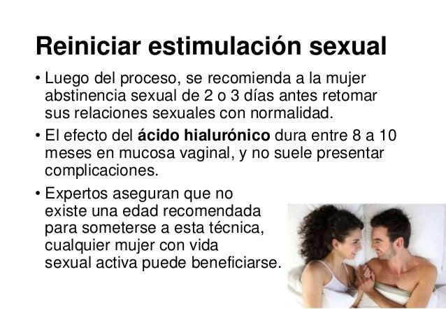 Reiniciar estimulación sexual • Luego del proceso, se recomienda a la mujer abstinencia sexual de 2 o 3 días antes retomar...