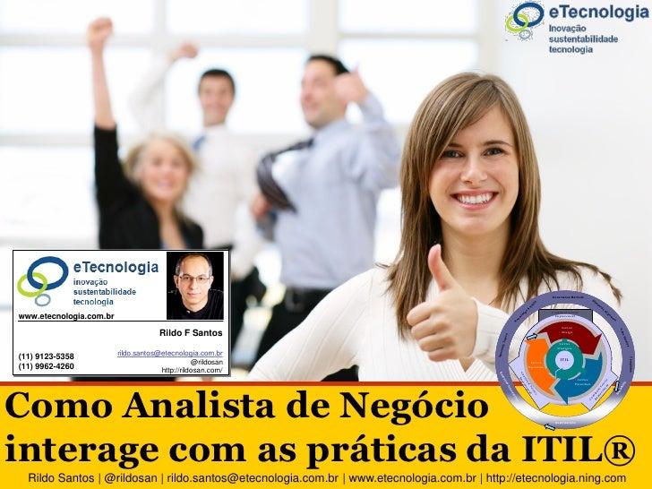 Como Analista de Negócio interage as praticas da ITIL                                                                     ...