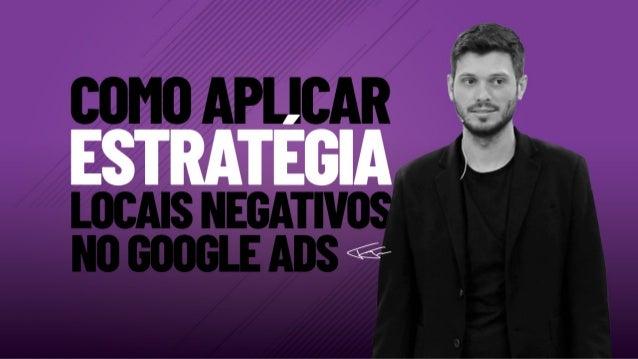 Como utilizar a estratégia de localização negativa na sua conta de Google Ads. É importante, antes de você criar uma campa...