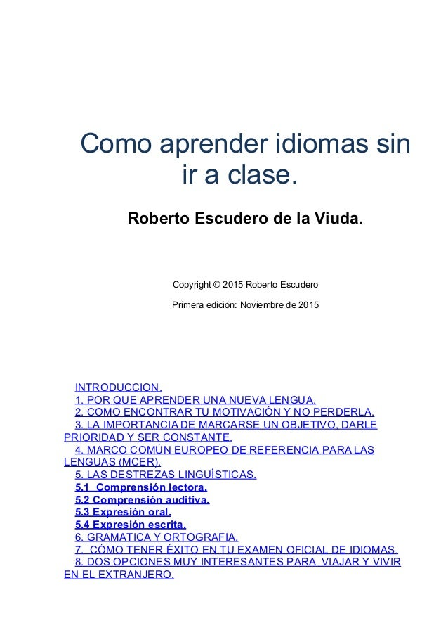 Como aprender idiomas sin ir a clase.  Roberto Escudero de la Viuda.      Copyright © 2015 Roberto Escuder...