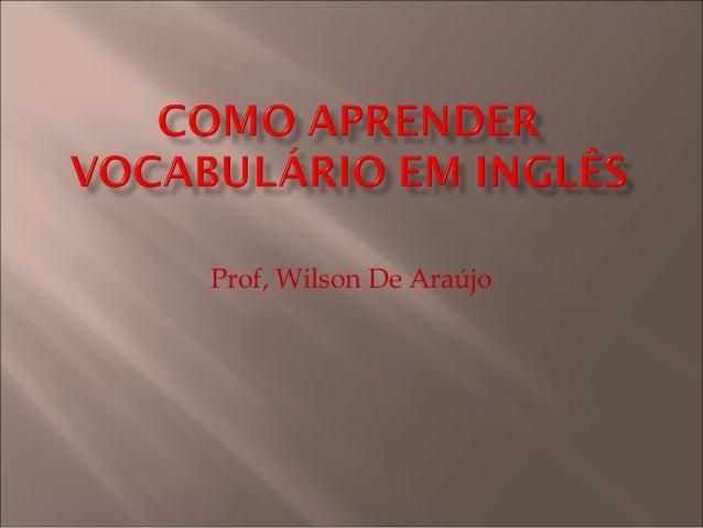 Prof, Wilson De Araújo