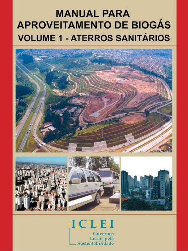 Manual para Aproveitamento de Biogás Volume 1 - Aterros Sanitários  Realização  Parceria  ICLEI - Brasil  ICLEI - Estados ...