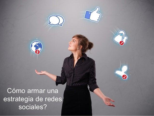 Cómo armar una estrategia de redes sociales?