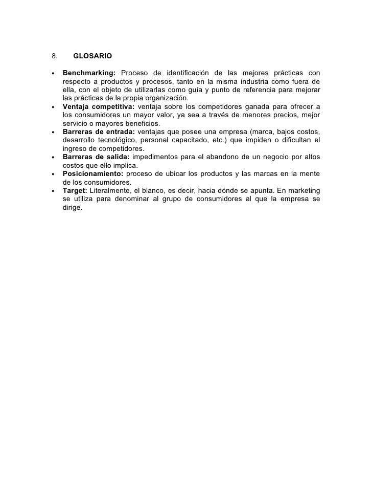 8.      GLOSARIO  •    Benchmarking: Proceso de identificación de las mejores prácticas con      respecto a productos y pr...