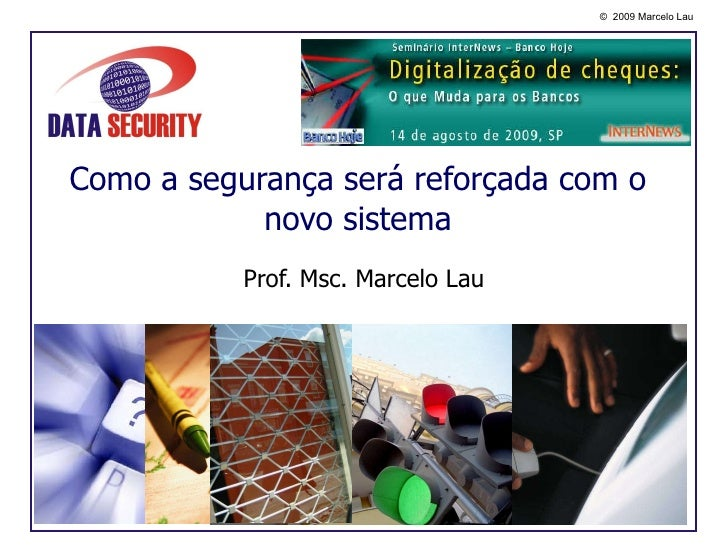 Como a segurança será reforçada com o novo sistema Prof. Msc. Marcelo Lau