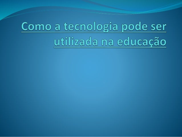 É cada vez mais comum à tecnologia estar presente na escola  e a escola ganhando programas desenvolvidos especialmente  pa...