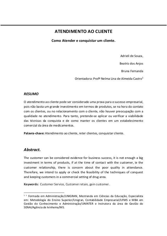ATENDIMENTO AO CLIENTE Como Atender e conquistar um cliente. Adrieli de Souza, Beatriz dos Anjos Bruna Fernanda Orientador...